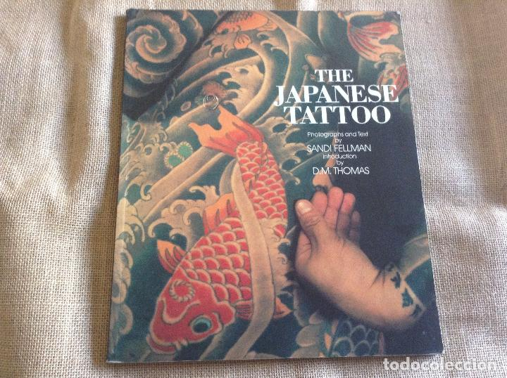 THE JAPANESE TATTOO SANDI FELLMAN 112 PAG. 30X25 (Libros Antiguos, Raros y Curiosos - Bellas artes, ocio y coleccion - Diseño y Fotografía)