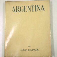 Libros antiguos: LA ARGENTINA, ESSAI SUR LA DANSE ESPAGNOLE, ANDRÉ LEVINSON, 1928, REPRODUCTIONS PHOTOTYPE. 23X28,5CM. Lote 107966731