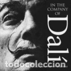 Libros antiguos: IN THE COMPANY OF DALI. THE PHOTOGRAPHS OF ROBERT WHITAKER. Lote 109431439
