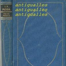 Libros antiguos: LIBRO CATALOGO LA MODA EDAD MEDIA,1ª EDICION MARQUES DE LOZOYA,SALVAT EDITORES AÑO 1928. Lote 110061463