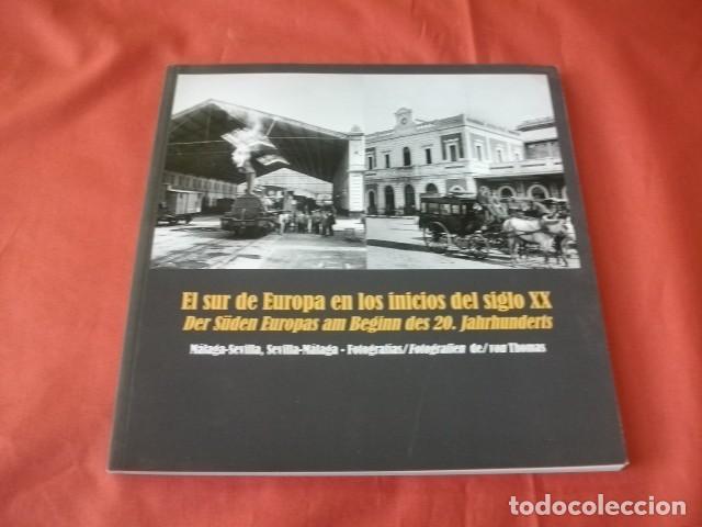 (LIBRO DE FOTOGRAFÍAS) EL SUR DE EUROPA (MÁLAGA Y SEVILLA) EN LOS INICIOS DEL SIGLO XX - VON THOMAS (Libros Antiguos, Raros y Curiosos - Bellas artes, ocio y coleccion - Diseño y Fotografía)