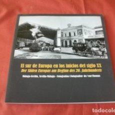 Libros antiguos: (LIBRO DE FOTOGRAFÍAS) EL SUR DE EUROPA (MÁLAGA Y SEVILLA) EN LOS INICIOS DEL SIGLO XX - VON THOMAS. Lote 111039447