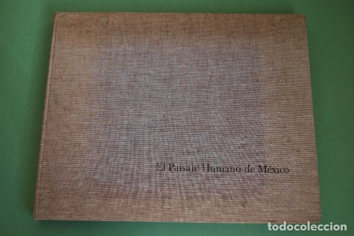 EL PAISAJE HUMANO DE MÉXICO - LIBRO DE FOTOGRAFÍA - BANCO NACIONAL DE MÉXICO 1973 - ED.LIMITADA (Libros Antiguos, Raros y Curiosos - Bellas artes, ocio y coleccion - Diseño y Fotografía)