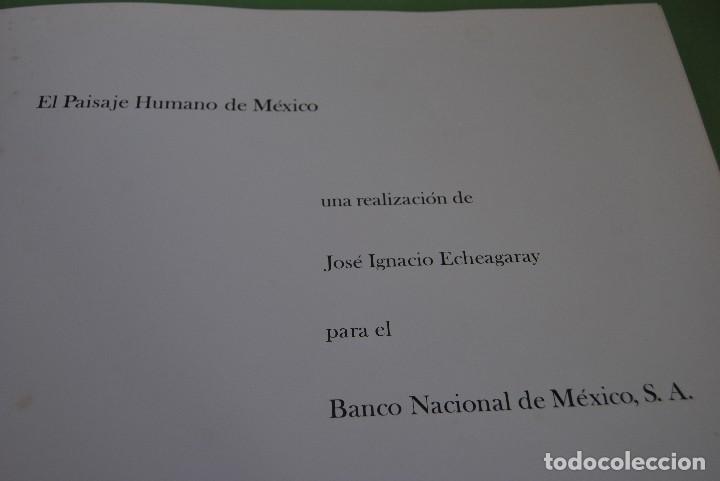 Libros antiguos: EL PAISAJE HUMANO DE MÉXICO - LIBRO DE FOTOGRAFÍA - BANCO NACIONAL DE MÉXICO 1973 - ED.LIMITADA - Foto 6 - 111213603