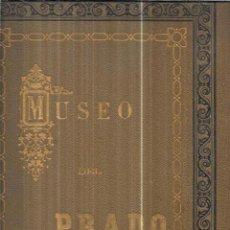 Libros antiguos: MUSEO DEL PRADO. ALBUM CONTENIENDO 120 REPRODUCCIONES EN FOTOTIPIA. HAUSER Y MENET. FOTOGRAFOS-EDIT.. Lote 111964963