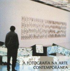 Libros antiguos: A FOTOGRAFÍA NA ARTE CONTEMPORÁNEA. Lote 112015807