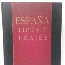 Libros antiguos: ESPAÑA, TIPOS Y TRAJES POR J. ORTIZ ECHAGUE, AÑO 1933, CUARTA EDICIÓN CON 160 LÁMINAS, MIDE 30 X 22.. Lote 112448115