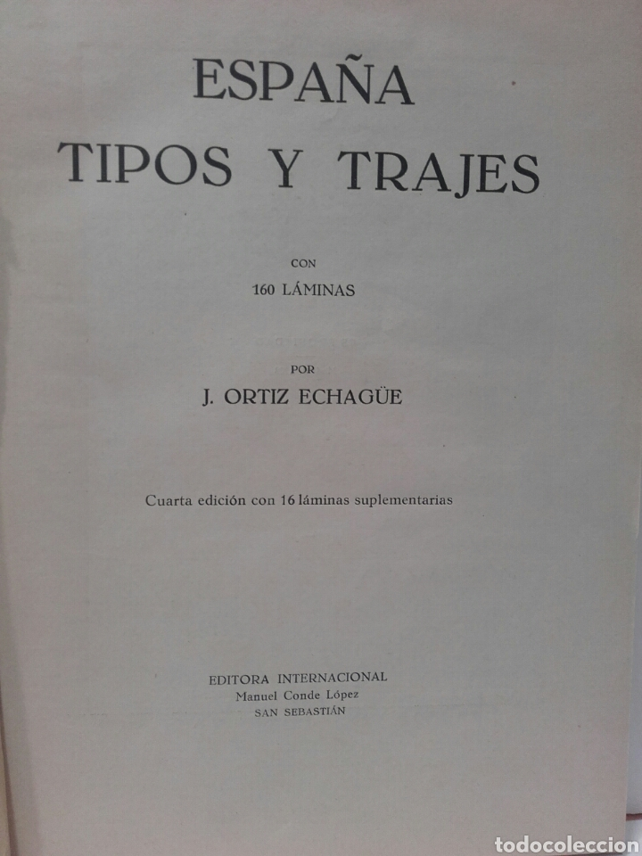 Libros antiguos: ESPAÑA, TIPOS Y TRAJES. POR J. ORTIZ ECHAGUE. AÑO 1933. CUARTA EDICIÓN. CON 160 LÁMINAS. - Foto 2 - 112448115