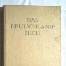 Libros antiguos: DAS DEUTSCHLAND-BUCH 1930 RUDOLF PRESBER. ALEMANYA EN FOTOGRAFIA 296 BILDER IN KUPFERTIEFDRUCK NEBST. Lote 113652195
