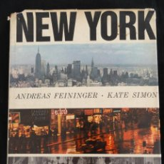 Libros antiguos: NEW YORK - ANDREAS FEININGER (FOTOS) KATE SIMON (TEXTOS), 1964.. Lote 115180551