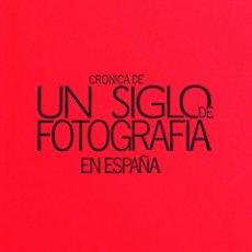 Libros antiguos: UN SIGLO DE FOTOGRAFIA EN ESPAÑA. Lote 117944583