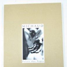 Libros antiguos: LA CHAIR ET LA MATIÈRE, FERNAND MICHAUD, 1986, PALAIS DES PAPES, ARLES. 25,5X35CM. Lote 118543427