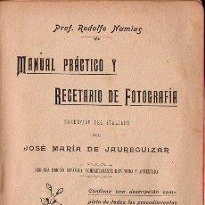 Libros antiguos: NAMIAS : MANUAL PRÁCTICO Y RECETARIO DE FOTOGRAFÍA (BAILLY BAILLIERE, 1908). Lote 118958547