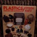 Libros antiguos: LIBRO PLASTICS DESIGNS AND MATERIALS.DISEÑO INDUSTRIAL. SYLVIA KATZ. STUDIO VISTA (LONDON) 1978.. Lote 120060863
