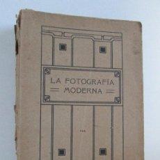 Libros antiguos: LA FOTOGRAFIA MODERNA. ANTONIO CANOVAS. KAULAK. VER FOTOGRAFIAS ADJUNTAS. Lote 121490515