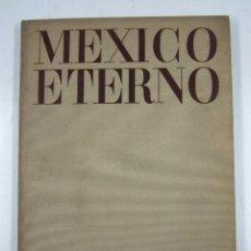 Libros antiguos: MÉXICO ETERNO, TRES PANORAMAS, HOYNEN-HUENE, ALFONSO REYES, EDITORIAL ATLANTE, MÉXICO. 22X28CM. Lote 121722159