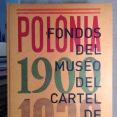 Libros antiguos: POLONIA 1900-1939: FONDOS DEL MUSEO DEL CARTEL DE WILANOW. PENTAGRAF. MUVIM. Lote 122097367