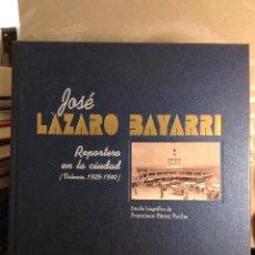 Libros antiguos: JOSE LAZARO BAYARRI. REPORTERO EN LA CIUDAD (VALENCIA, 1929-1940). PENTAGRAF. Lote 122097579