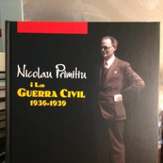 Libros antiguos: NICOLAU PRIMITIU I LA GUERRA CIVIL 1936-1939. PENTAGRAF . Lote 122097667