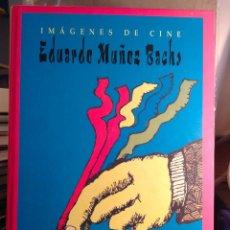 Libros antiguos: IMAGENES DE CINE. EDUARDO MUÑOZ BACHS. PENTAGRAF (CARTEL CUBANO DE CINE). Lote 122097823
