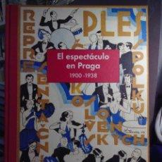 Libros antiguos: EL ESPECTACULO EN PRAGA 1900-1938. PENTAGRAF. Lote 122097939