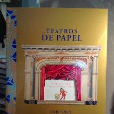 Libros antiguos: TEATROS DE PAPEL (1840-1985) COLECCIÓN LUCÍA CONTRERAS FLORES. PENTAGRAF. Lote 122097991