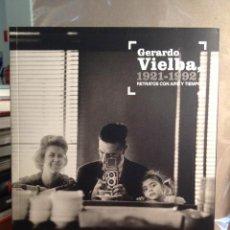 Libros antiguos: GERARDO VIELBA. 1921-1992 RETRATOS CON AIRE Y TIEMPO. PENTAGRAF. Lote 122098315