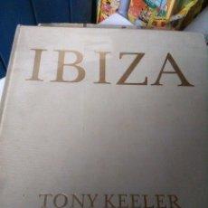 Libros antiguos: TONY KEELER, IBIZA, FOTOLIBRO. Lote 124210467