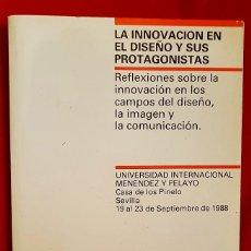 Libros antiguos: LA INNOVACION EN EL DISEÑO Y SUS PROTAGONISTAS. Lote 126796471