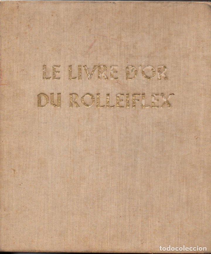 LE LIVRE D'OR DU ROLLEIFLEX (GERMANY, 1936) EN FRANCÉS. (Libros Antiguos, Raros y Curiosos - Bellas artes, ocio y coleccion - Diseño y Fotografía)