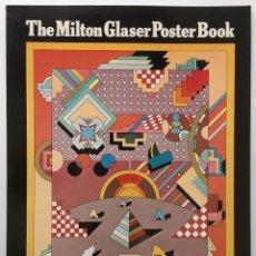 Libros antiguos: THE MILTON GLASER POSTER BOOK. HARMONY BOOKS, 1977. DISEÑO Y PUBLICIDAD. CARTELES.. Lote 126939607