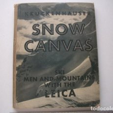 Libros antiguos: SNOW CANVAS SKI, MEN AND MOUNTAINS WITH THE LEICA KRUCKENHAUSER, STEFAN EDITED BY KARFELD, KURT PETE. Lote 257477860