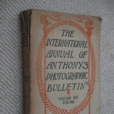 Libros antiguos: THE INTERNATIONAL ANNUAL OF ANTHONY´S PHOTOGRAPHIC BULLETIN. VOL. XIII FOR 1901, FOTOGRAFÍA. Lote 129297095
