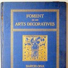 Libros antiguos: FOMENT DE LES ARTS DECORATIVES BARCELONA 1919 - BARCELONA 1920 - MOLT IL·LUSTRAT. Lote 129406104