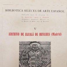 Libros antiguos: FOTOGRAFÍAS ARCHIVO ALCALA DE HENARES, (PUBL. LAPLANTA), ARTE ESPAÑOL, 1924. Lote 130333174