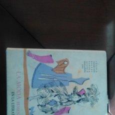 Libros antiguos: LA MODA FEMENINA EN LA LITERATURA. Lote 131193448