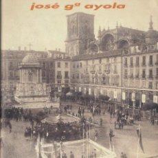 Libros antiguos: JOSÉ GARCÍA AYOLA, FOTÓGRAFO DE GRANADA, 1863-1900. MAGNÍFICO CATÁLOGO DE EXPOSICIÓN, MUY ILUSTRADO. Lote 131516710