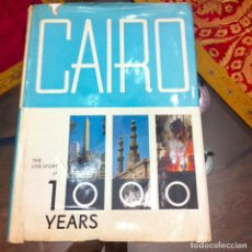 Libros antiguos: EL CAIRO THE LIFE-STORY OF 1000 YEARS. Lote 134016906