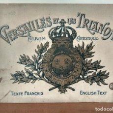 Libros antiguos: VERSAILLES ET LES TRIANONS -ALBUM ARTISTIQUE- 1ºS DE SIGLO SIN FECHA EDICIÓN ÚNICA.. Lote 134371050