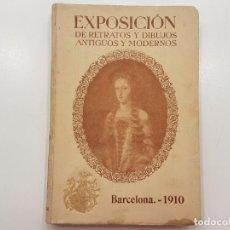 Libros antiguos: CATALOGO EXPOSICIÓN RETRATOS BARCELONA 1910, (FOTOGRAFÍAS Y TEXTOS). Lote 136398622
