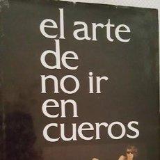 Libros antiguos: ANTIGUO LIBRO - EL ARTE DE NO IR EN CUEROS - DISEÑO DEL ARTISTA PINTOR JOSEP MARFA GUARRO -DEDICADO. Lote 137212122