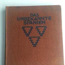 Libros antiguos: DAS UNBEKANNTE SPANIEN - KURT HIELSCHER - VERLAG BERLIN - 1922. Lote 137331078