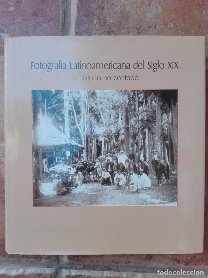 FOTOGRAFIA LATINOAMERICANA DEL SIGLO XIX-LA HISTORIA CONTADA-364 PAG (Libros Antiguos, Raros y Curiosos - Bellas artes, ocio y coleccion - Diseño y Fotografía)