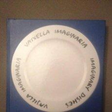 Libros antiguos: VAIXELLA IMAGINÀRIA / VAJILLA IMAGINARIA MIRALDA, NAZARIO,PAU RIBA.SISA,UNDERGROUND. Lote 138556638