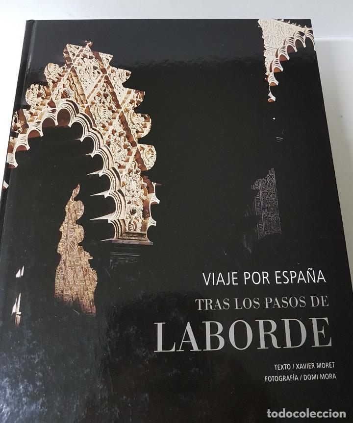 VIAJE POR ESPAÑA TRAS LOS PASOS DE LABORDE (Libros Antiguos, Raros y Curiosos - Bellas artes, ocio y coleccion - Diseño y Fotografía)