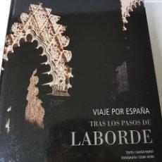 Libros antiguos: VIAJE POR ESPAÑA TRAS LOS PASOS DE LABORDE. Lote 142855950