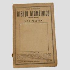Libros antiguos: LIBRO SOBRE DIBUJO GEOMÉTRICO (1930). Lote 143863550