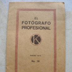 Libros antiguos: EL FOTOGRAFO PROFESIONAL.ENERO 1919.Nº 18. KODAK.MADRID.. Lote 144380430
