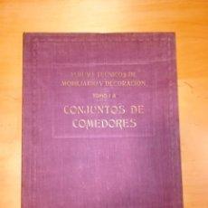 Libros antiguos: ALBUMS TECNICOS DE MOBILIARIO Y DECORACION TOMO 1A. CONJUNTOS DE COMEDORES. Lote 145111090