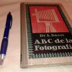 Libros antiguos: ABC DE LA FOTOGRAFIA , DR. LUIS SASSI, 1923. Lote 145924038